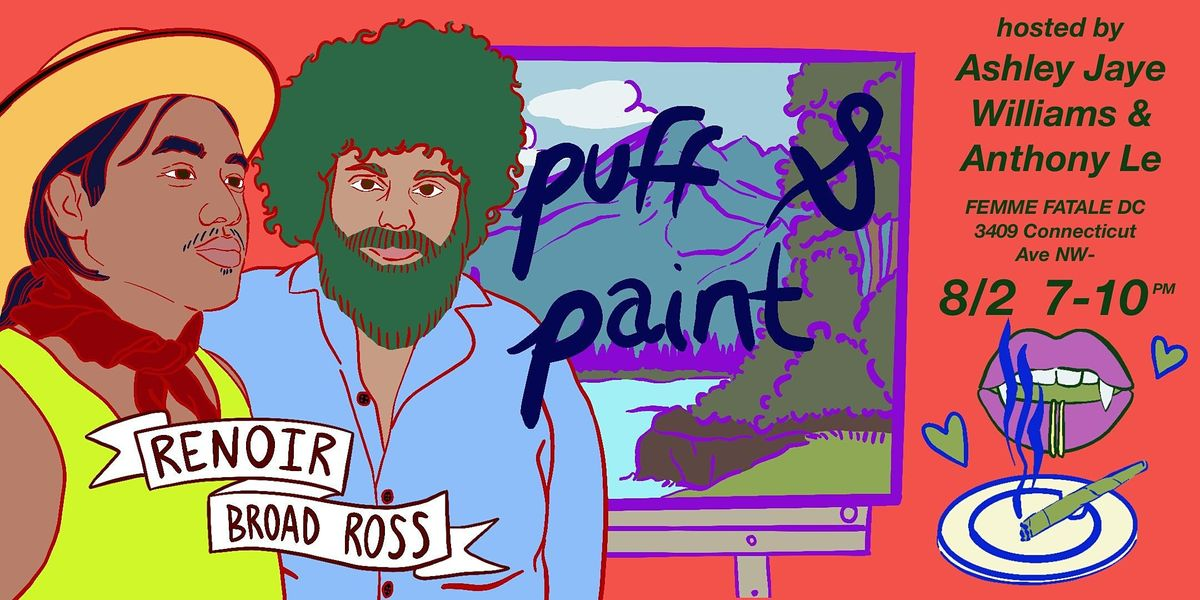PUFF & PAINT: hosted by Ashley Jaye Williams & Anthony Le
