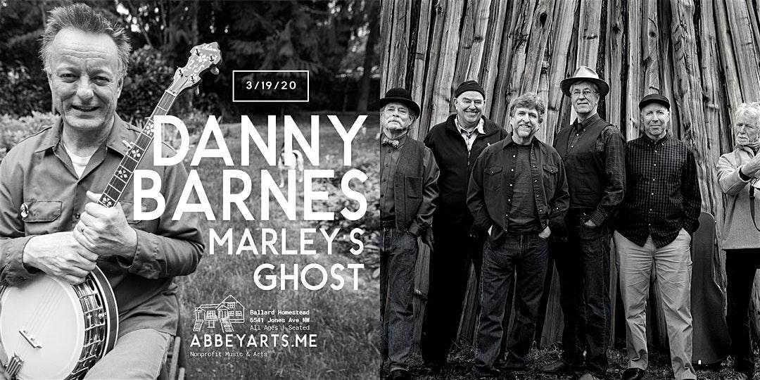 **RESCHEDULING** Danny Barnes, Marley's Ghost - @BALLARD HOMESTEAD