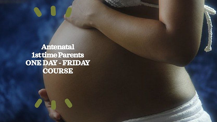 ZOOM BWH Antenatal 1t Time Parents - One Day Course