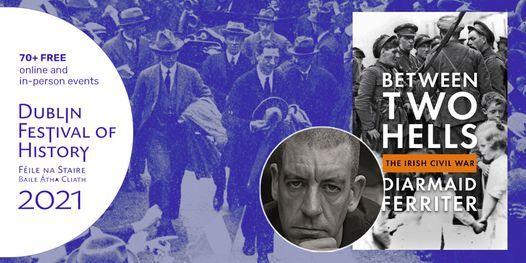 Between Two Hells: The Irish Civil War - Diarmaid Ferriter in Conversation