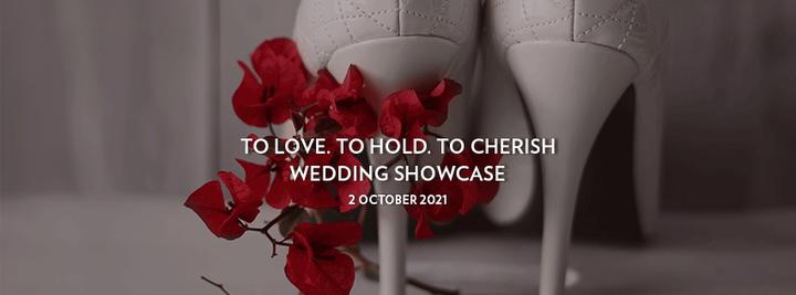 To Love. To Hold. To Cherish Wedding Showcase