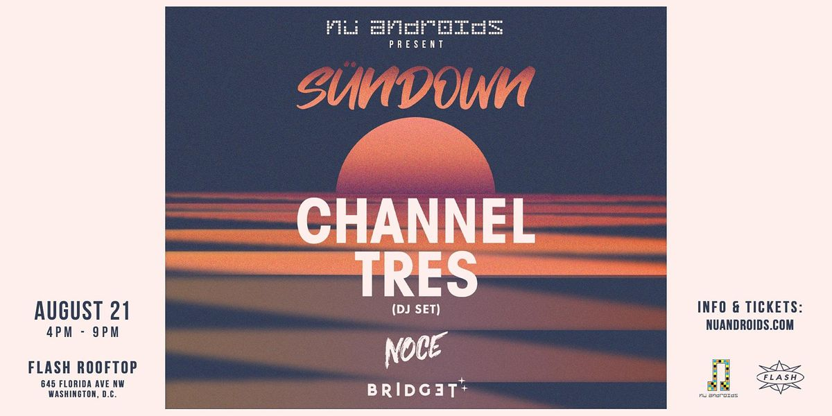 S\u00fcnDown: Channel Tres DJ Set (21+)