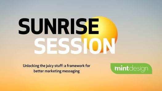 Sunrise Session   Presented by Mint Design