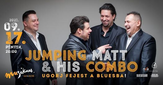 Jumping Matt & His Combo \u2022 Ugorj fejest a bluesba!