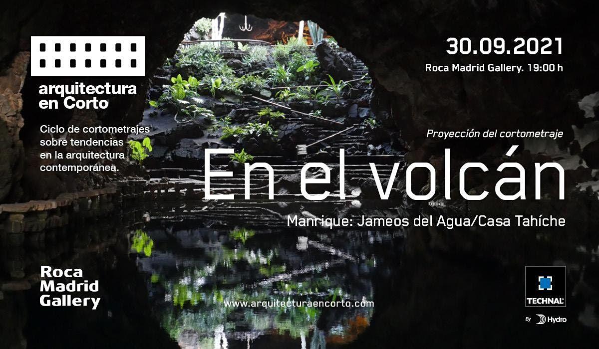 """Proyecci\u00f3n de """"En el volc\u00e1n. Manrique: Jameos del Agua\/Casa Tah\u00edche"""""""
