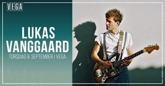 Lukas Vanggaard [support: Martin Zeppelin] - VEGA