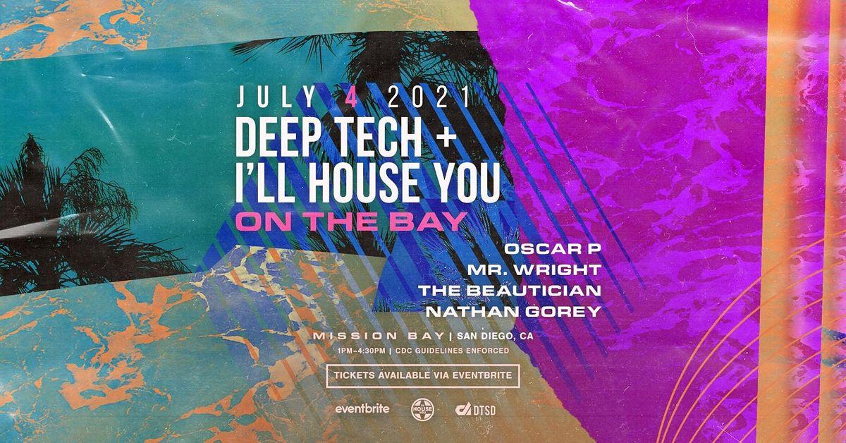 Deep Tech & I'll House You on the Bay!!!