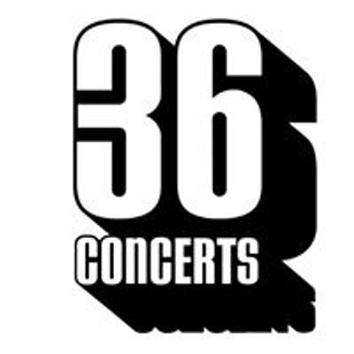 36 Concerts