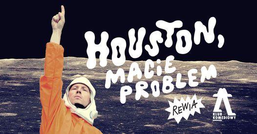 NOWO\u015a\u0106! Houston, macie problem! \u2013 komediowy komentarz do problem\u00f3w Ziemi i okolic | [20.10]