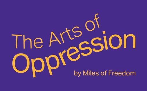 The Arts of Oppression