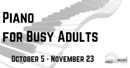 Beginning Piano for Busy Adults Class