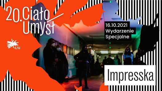 IMPRESSKA | Plus minus spektakle i toasty | 20. Festiwal C\/U