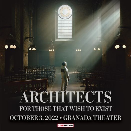 Live Nation Presents Architects \u2013 For Those That Wish To Exist US Tour