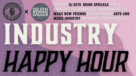 Music Industry Happy Hour at Golden Dagger