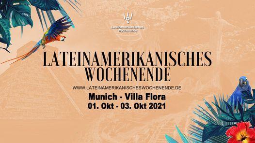 Lateinamerikanisches Wochenende - Munich, Villa Flora