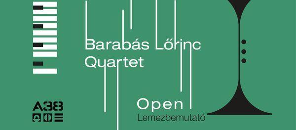 Barab\u00e1s L\u0151rinc Quartet OPEN lemezbemutat\u00f3 \/ vend\u00e9g: Urb\u00e1nyi Z\u00f3ra \/ A38 tet\u0151