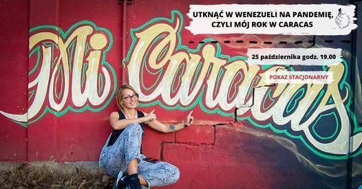 Utkn\u0105\u0107 w Wenezueli na pandemi\u0119, czyli m\u00f3j rok w Caracas