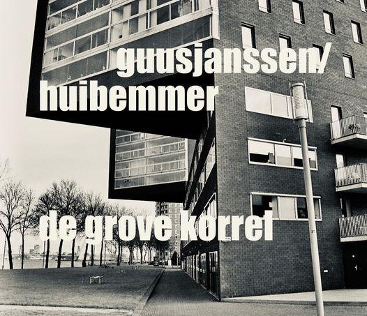 De Grove Korrel - Guus Janssen & Huib Emmer