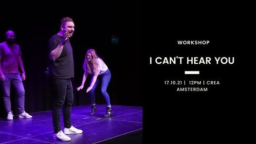 WORKSHOP - I Can't Hear You