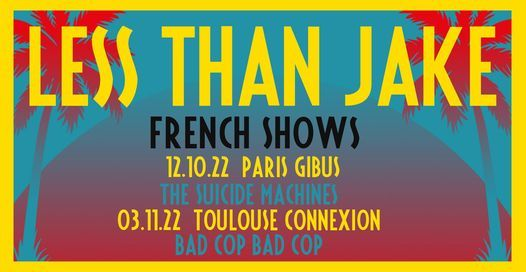 12\/10\/22 Less than jake \/ The suicide machines \/ guest