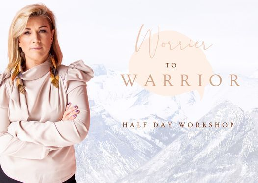 How to go from Worrier to WARRIOR & take charge in your life.