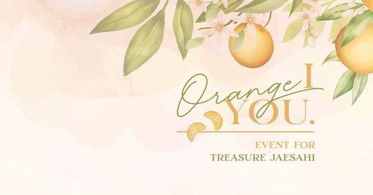 I Orange You - Tr\u00e2n Quy\u0301 C\u00e2\u0323u\nevent for TREASURE JaeSahi