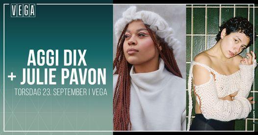 AGGi DiX + Julie Pavon - VEGA