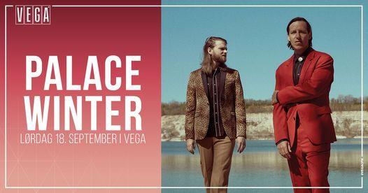 Palace Winter [support: Ditte Melgaard] - VEGA - Ny dato - F\u00e5 billetter