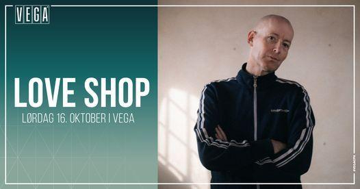Love Shop - VEGA - F\u00e5 billetter