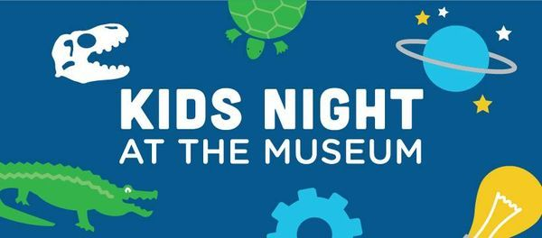 Kids Night at the Museum sponsored by: Pizza Hut