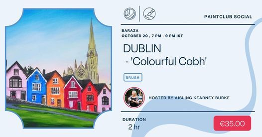 "Paintclub SOCIAL - Dublin - ""Colourful Cobh"" Wednesday 20th October 2021"