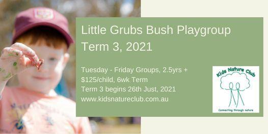 Little Grubs Bush Playgroup, Thursday Group, Term 3, 2021