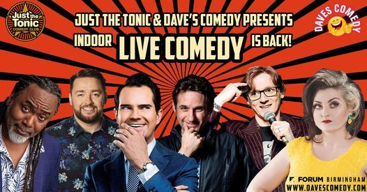 JUST THE TONIC & DAVES COMEDY PRESENTS: JIMMY CARR - TERRIBLY FUNNY - EARLY SHOW - FORUM: BIRMINGHAM