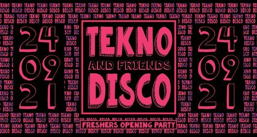 Tekno Disco & Friends: Freshers Opening Party