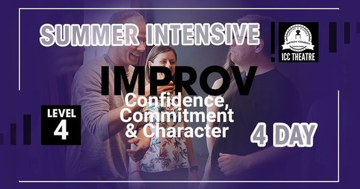 Improv Confidence, Commitment & Character Summer Course - Level 4