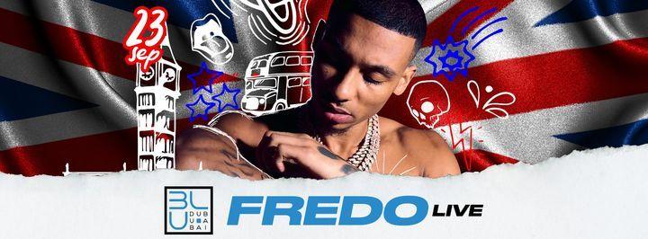 BLU Dubai Presents: FREDO Live