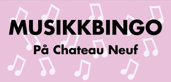 Musikkbingo p\u00e5 Chateau Neuf!