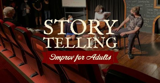 STORYTELLING - IMPROV FOR ADULTS WINTER 2021
