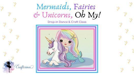 Mermaids, Fairies and Unicorns Oh My!