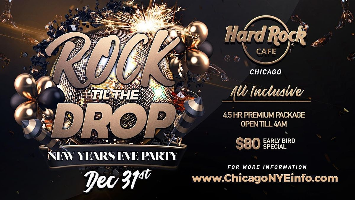 New Year's Eve Party 2022 - Rock 'Til The Drop at Hard Rock Cafe Chicago