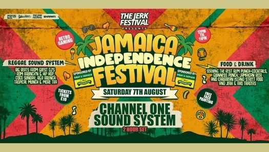 The Jerk Festival Presents Jamaica Independence Festival with Channel One Sound System, Bham Digbeth