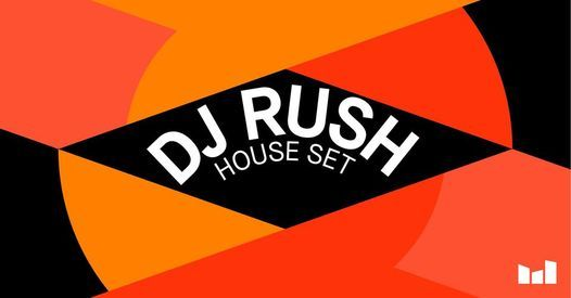 Dj Rush (House Set) - De Marktkantine