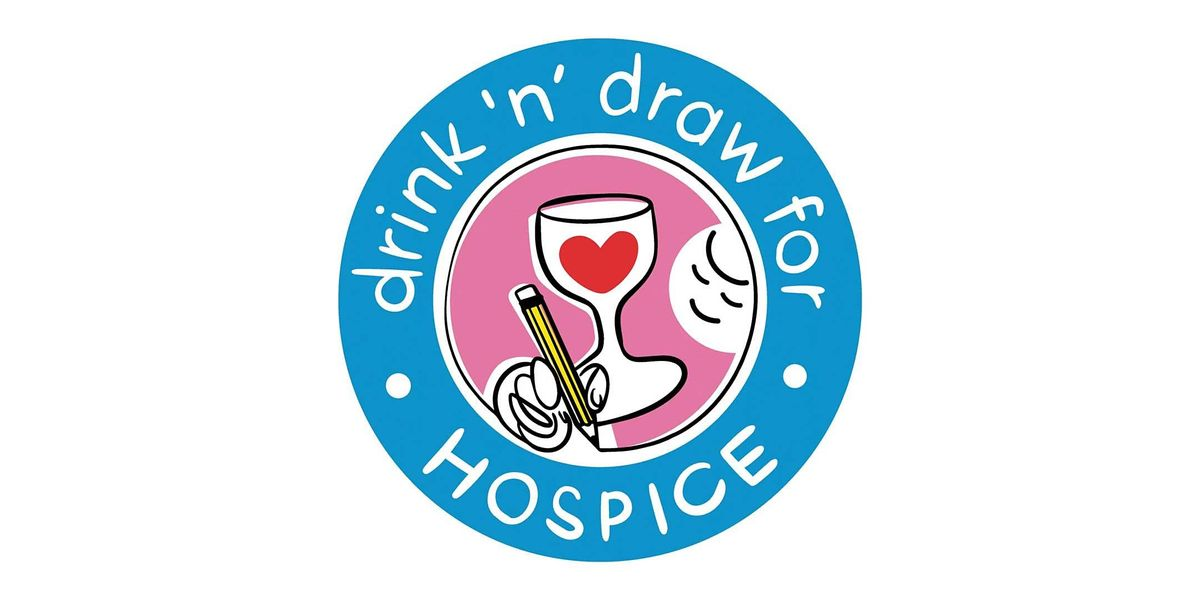 Drink 'n' Draw for Hospice