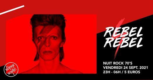 Rebel Rebel \/ La Nuit Rock 70's du Supersonic