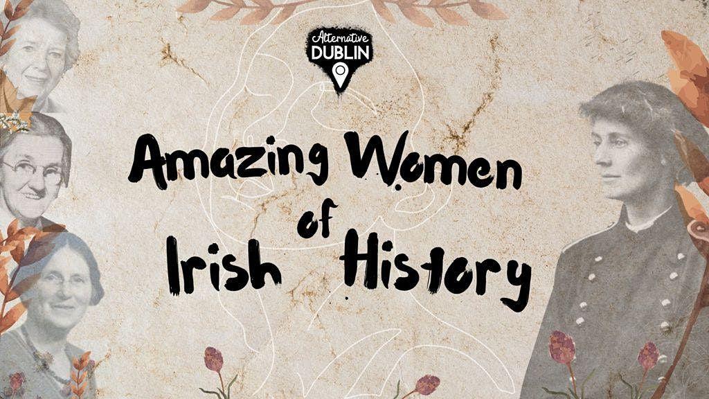 Amazing Women of Irish History(Sunday October 3rd)