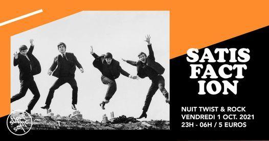 Satisfaction \/ La Nuit Rock 60's du Supersonic