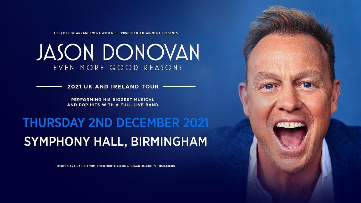 Jason Donovan 'Even More Good Reasons' Tour (Symphony Hall, Birmingham)