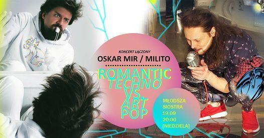 Oskar Mir \/ Milito - koncert \u0142\u0105czony - M\u0142odsza Siostra, Warszawa