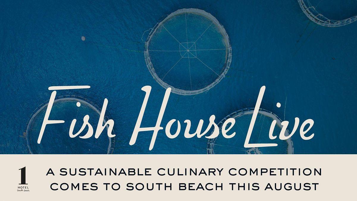 Fish House Live at Habitat  1 Hotel South Beach