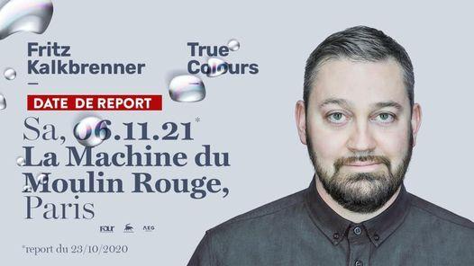 Report\/ Fritz Kalkbrenner \u2022 Machine du Moulin Rouge \u2022 06\/11\/21